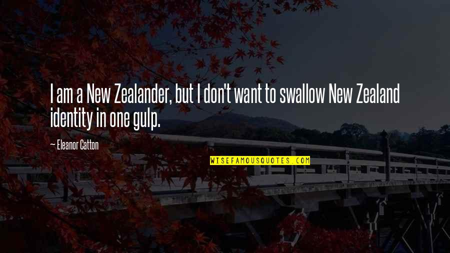 Catton Quotes By Eleanor Catton: I am a New Zealander, but I don't