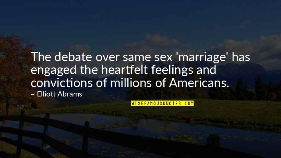 Caught Sleeping Quotes By Elliott Abrams: The debate over same sex 'marriage' has engaged