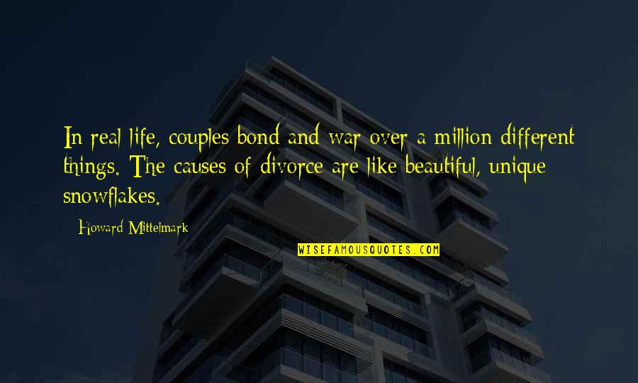 Causes Of War Quotes By Howard Mittelmark: In real life, couples bond and war over