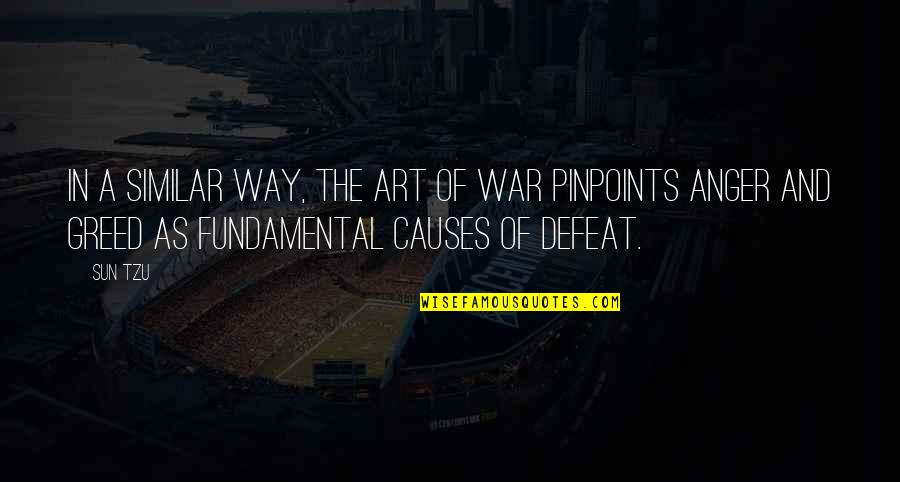 Causes Of War Quotes By Sun Tzu: In a similar way, The Art of War