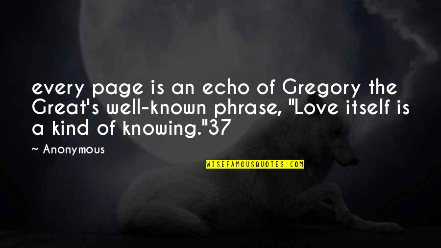 Causing Harm Quotes By Anonymous: every page is an echo of Gregory the