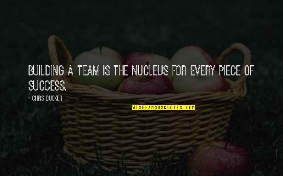 Caw Caw Movie Quotes By Chris Ducker: Building a team is the nucleus for every