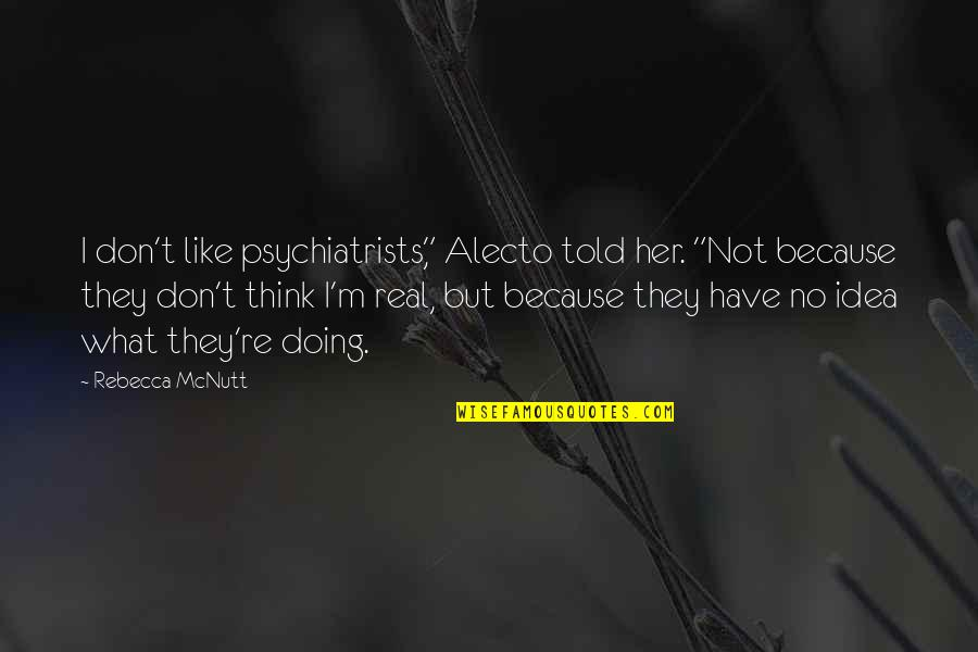 """Caw Caw Movie Quotes By Rebecca McNutt: I don't like psychiatrists,"""" Alecto told her. """"Not"""