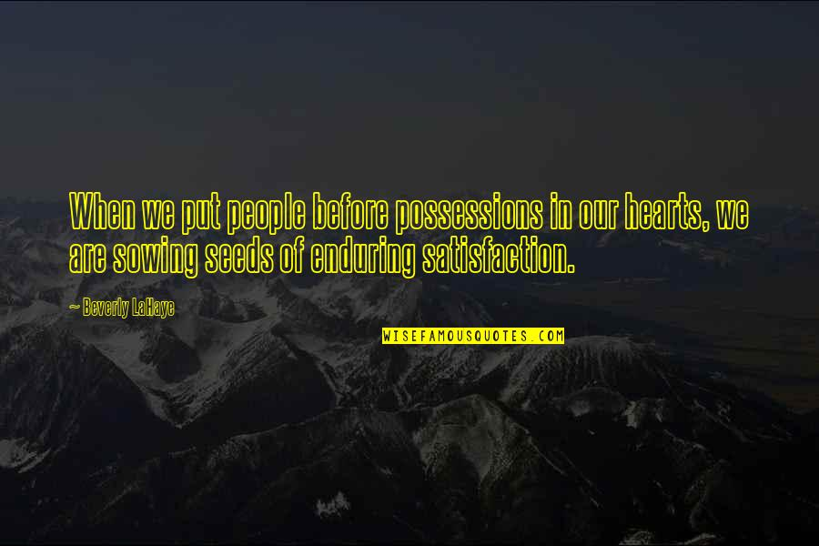 Cegueira Quotes By Beverly LaHaye: When we put people before possessions in our
