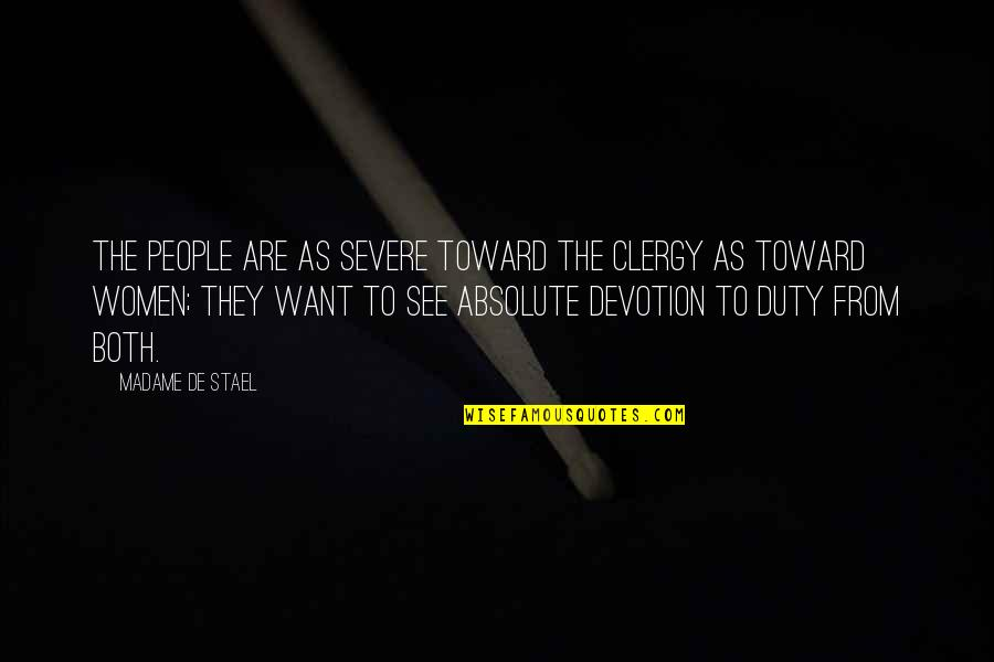 Cegueira Quotes By Madame De Stael: The people are as severe toward the clergy