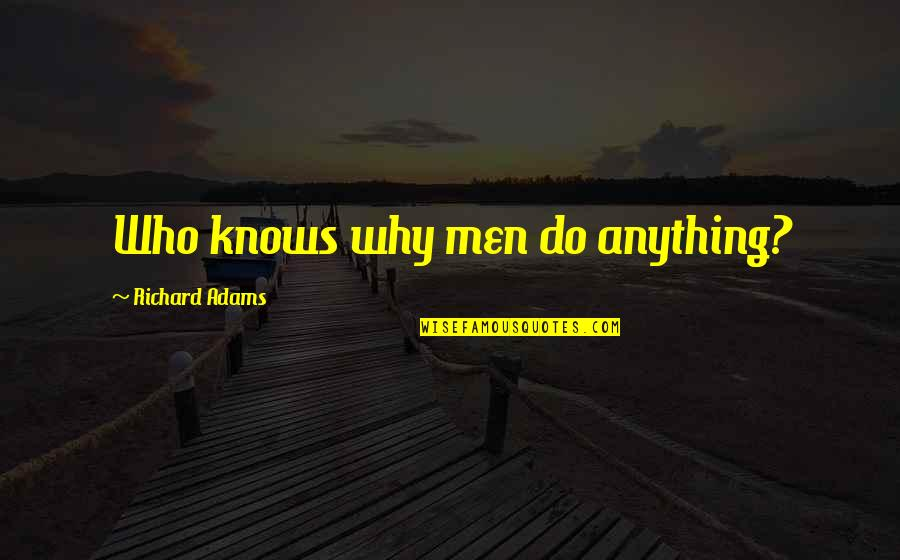 Celebrating Black History Month Quotes By Richard Adams: Who knows why men do anything?