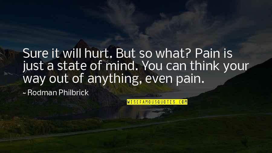 Celebrating Black History Month Quotes By Rodman Philbrick: Sure it will hurt. But so what? Pain