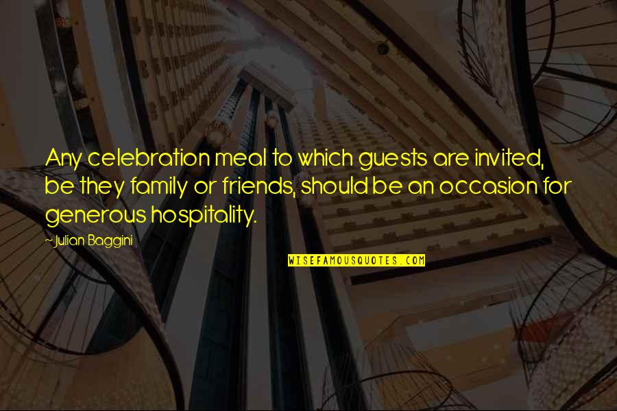 Celebration With Family Quotes By Julian Baggini: Any celebration meal to which guests are invited,