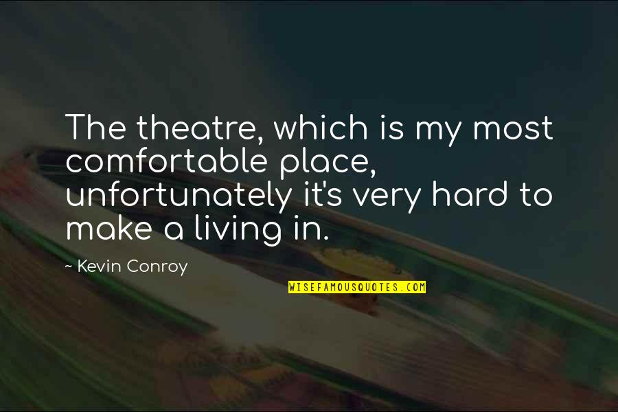 Celebratory Drinking Quotes By Kevin Conroy: The theatre, which is my most comfortable place,