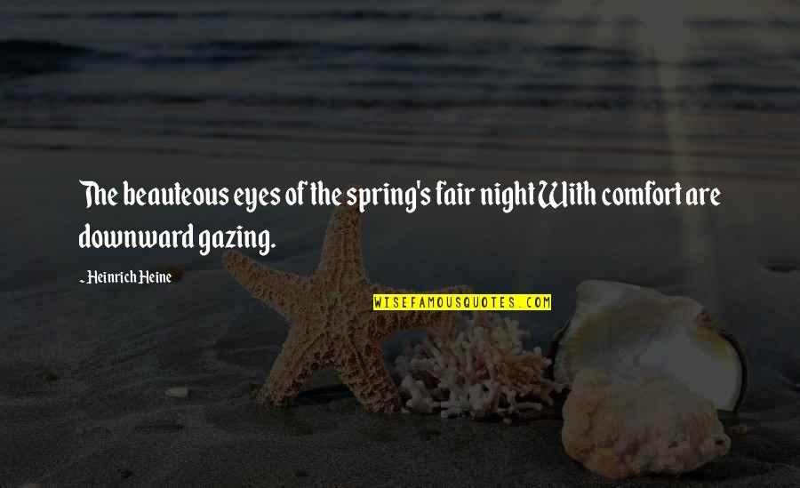 Celebrity Idols Quotes By Heinrich Heine: The beauteous eyes of the spring's fair night