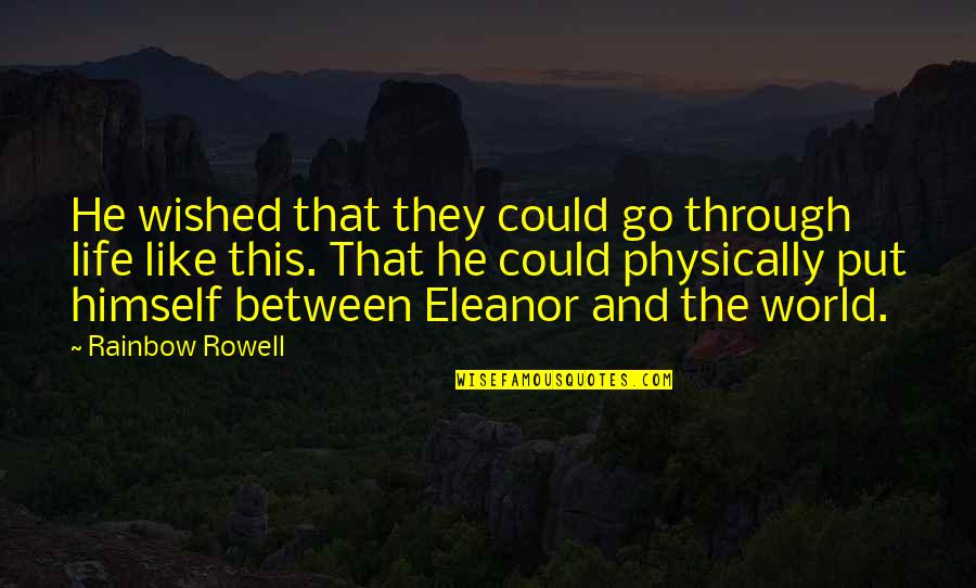 Cell Phones Brainy Quotes By Rainbow Rowell: He wished that they could go through life