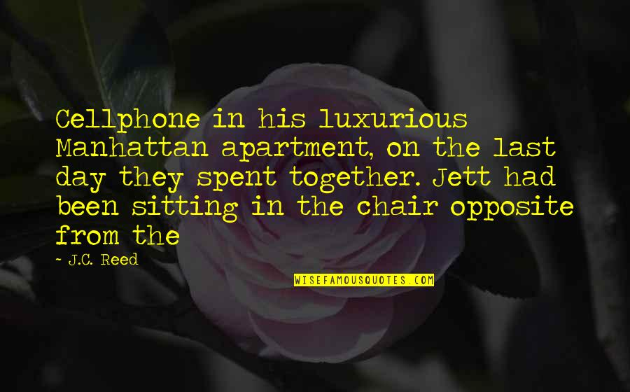 Cellphone Quotes By J.C. Reed: Cellphone in his luxurious Manhattan apartment, on the