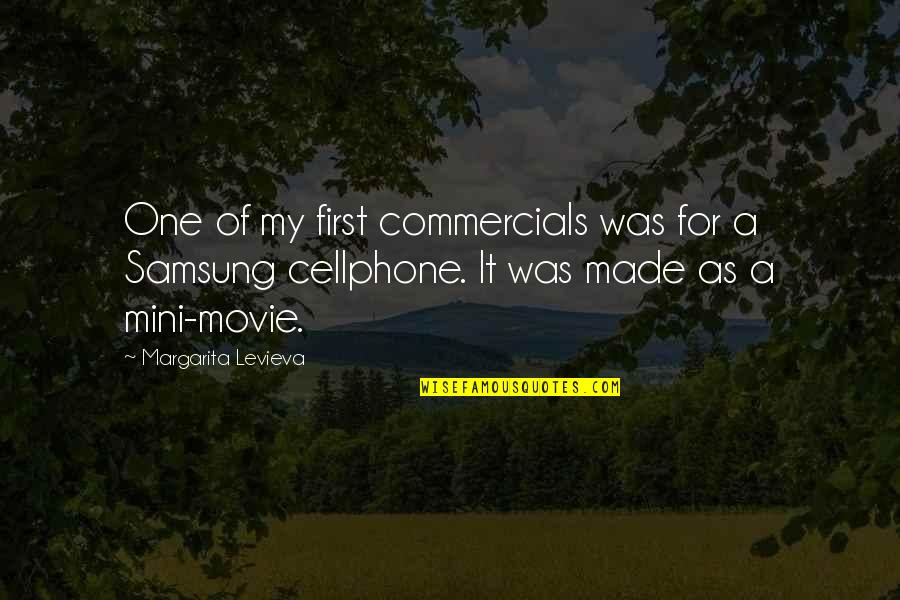 Cellphone Quotes By Margarita Levieva: One of my first commercials was for a