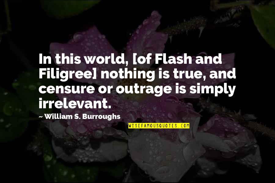 Censure Quotes By William S. Burroughs: In this world, [of Flash and Filigree] nothing