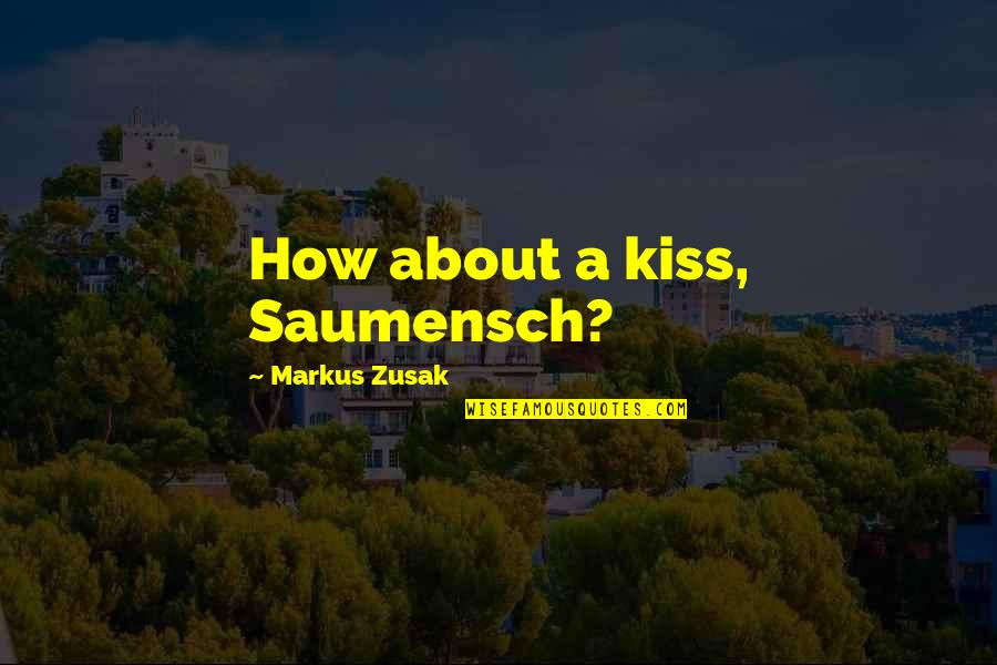 Ceramic Plates With Quotes By Markus Zusak: How about a kiss, Saumensch?