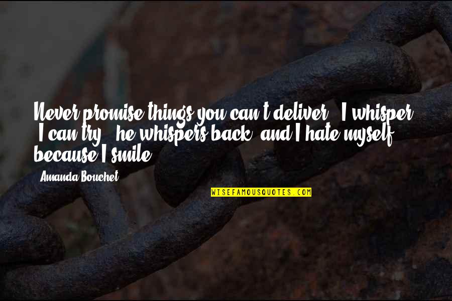 "Cerberus Quotes By Amanda Bouchet: Never promise things you can't deliver,"" I whisper."