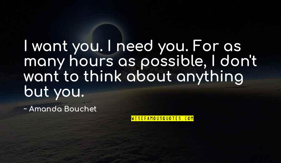 Cerberus Quotes By Amanda Bouchet: I want you. I need you. For as