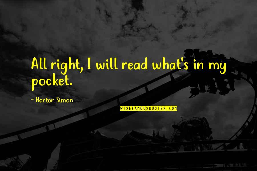Cerrar Circulos Quotes By Norton Simon: All right, I will read what's in my