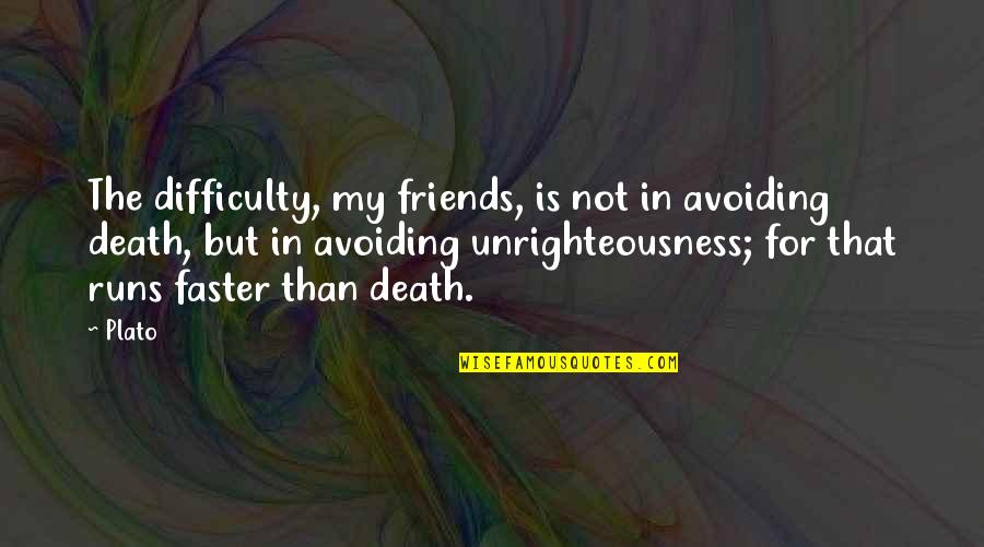 Cerrar Circulos Quotes By Plato: The difficulty, my friends, is not in avoiding