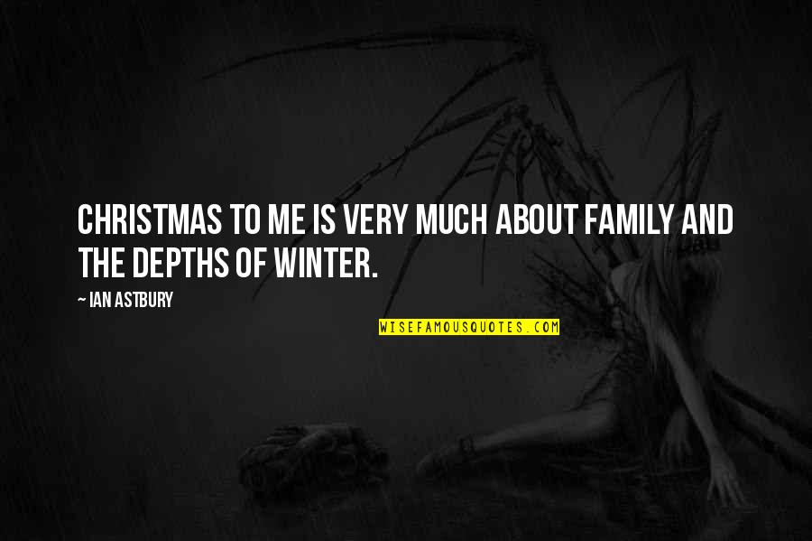 Cesare Cremonini Quotes By Ian Astbury: Christmas to me is very much about family