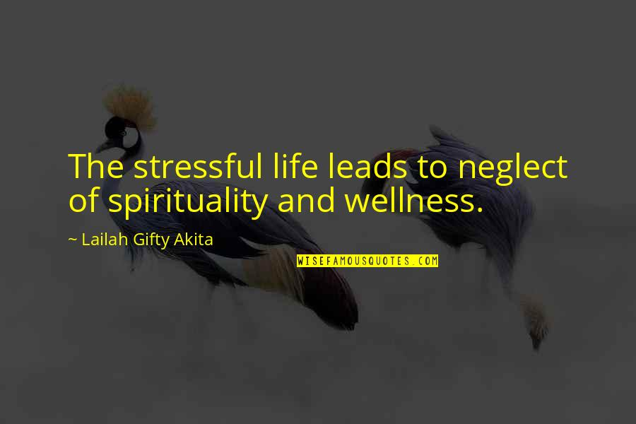 Cesare Cremonini Quotes By Lailah Gifty Akita: The stressful life leads to neglect of spirituality