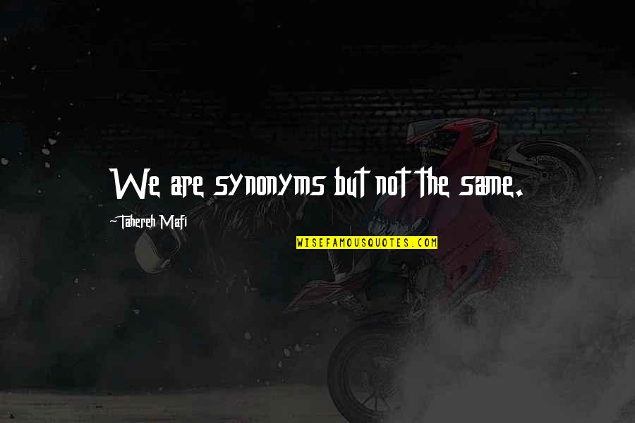 Cesare Cremonini Quotes By Tahereh Mafi: We are synonyms but not the same.
