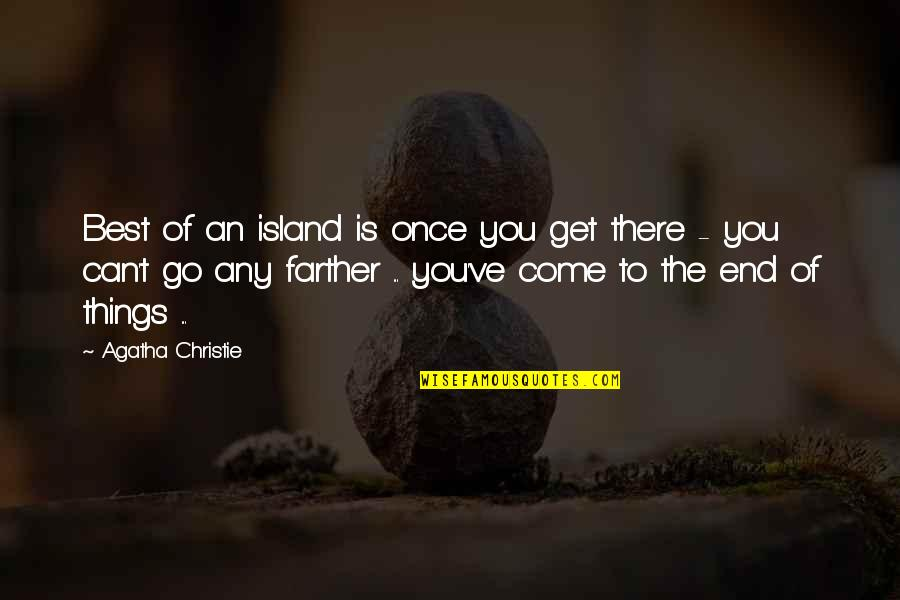 Cesars Quotes By Agatha Christie: Best of an island is once you get