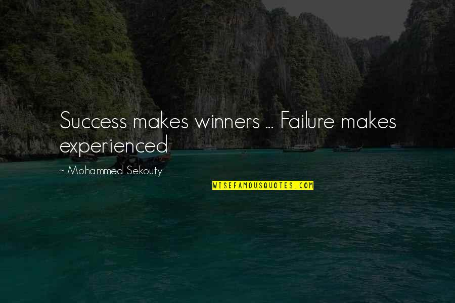 Cesars Quotes By Mohammed Sekouty: Success makes winners ... Failure makes experienced
