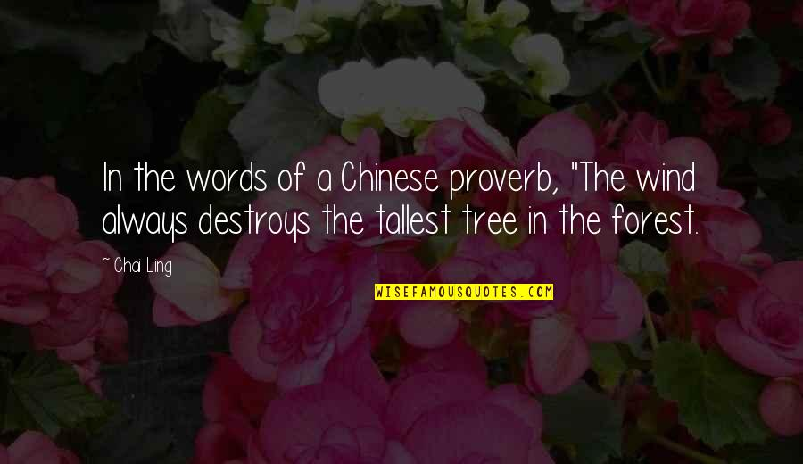"""Chai Ling Quotes By Chai Ling: In the words of a Chinese proverb, """"The"""