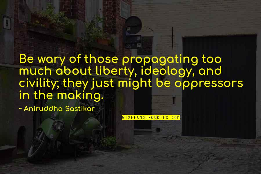 Chain Letter Movie Quotes By Aniruddha Sastikar: Be wary of those propagating too much about