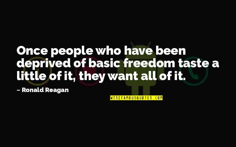 Chain Letter Movie Quotes By Ronald Reagan: Once people who have been deprived of basic