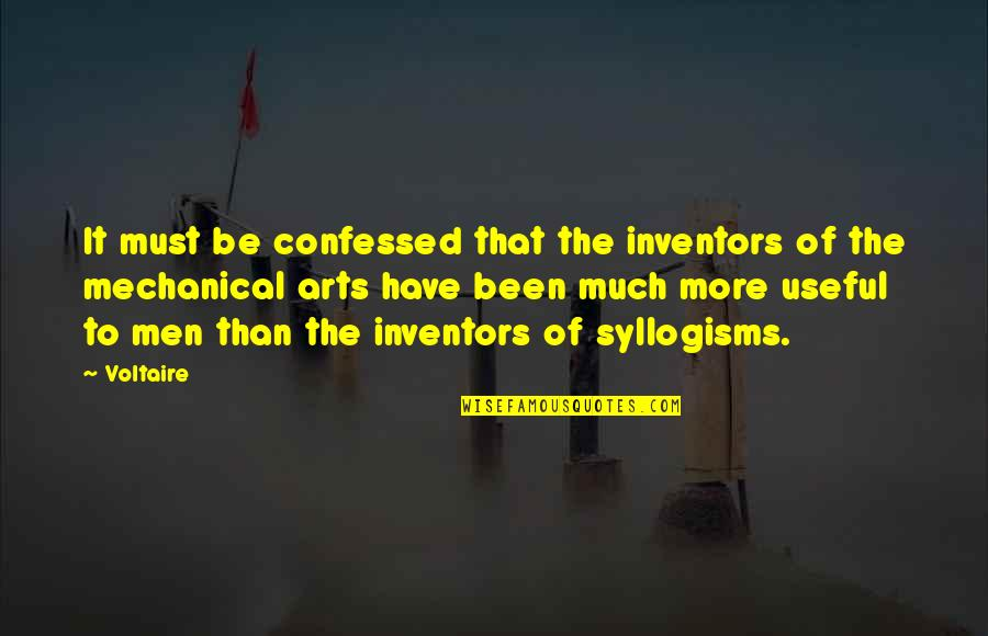Chairpersons Quotes By Voltaire: It must be confessed that the inventors of