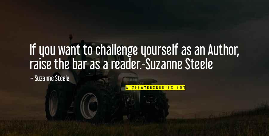 Challenge Yourself Quotes By Suzanne Steele: If you want to challenge yourself as an