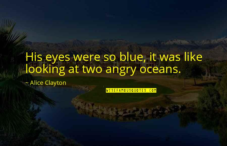 Challenging Yourself Pinterest Quotes By Alice Clayton: His eyes were so blue, it was like