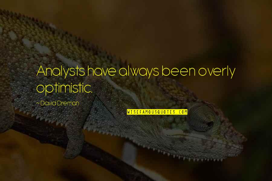 Challenging Yourself Pinterest Quotes By David Dreman: Analysts have always been overly optimistic.