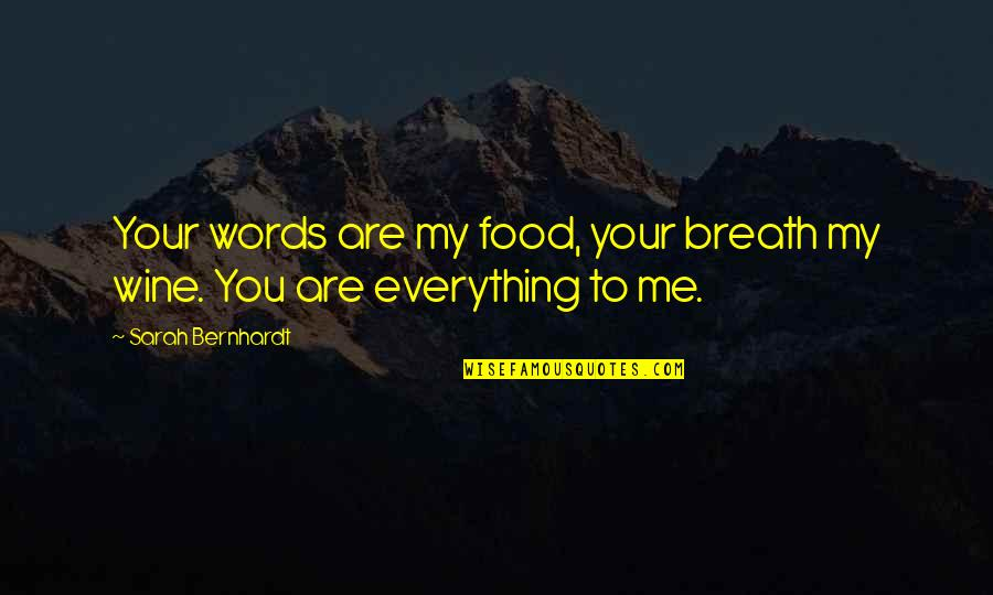Challenging Yourself Pinterest Quotes By Sarah Bernhardt: Your words are my food, your breath my