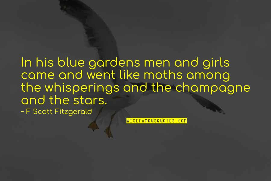 Champagne Quotes By F Scott Fitzgerald: In his blue gardens men and girls came