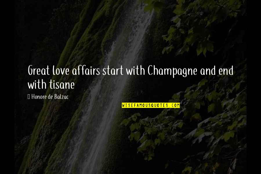 Champagne Quotes By Honore De Balzac: Great love affairs start with Champagne and end