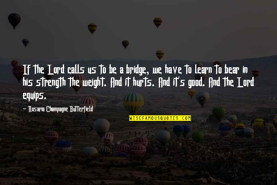 Champagne Quotes By Rosaria Champagne Butterfield: If the Lord calls us to be a