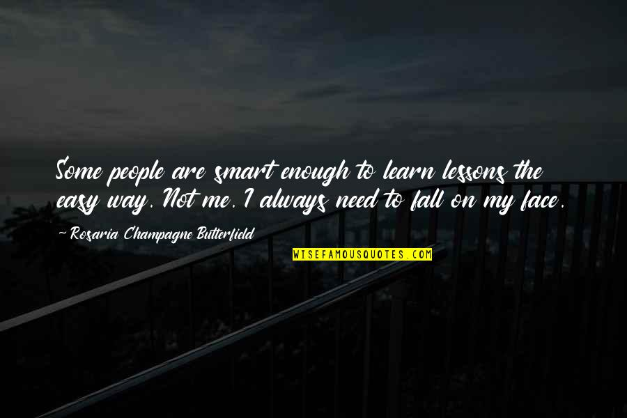 Champagne Quotes By Rosaria Champagne Butterfield: Some people are smart enough to learn lessons