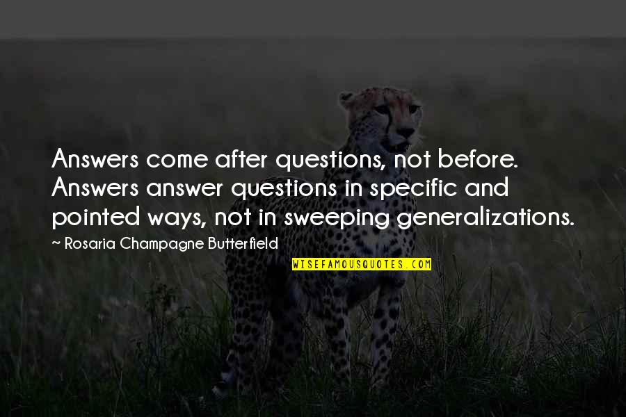 Champagne Quotes By Rosaria Champagne Butterfield: Answers come after questions, not before. Answers answer