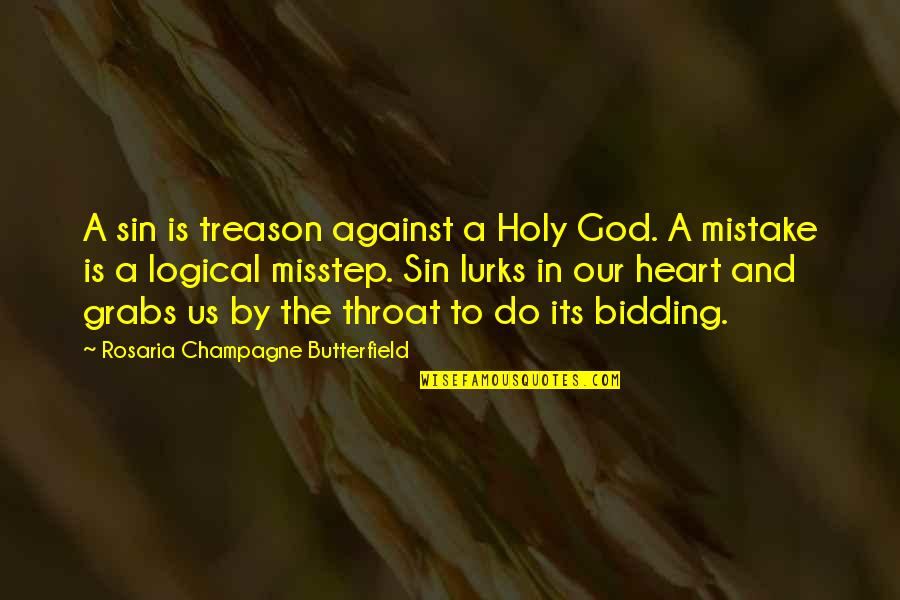 Champagne Quotes By Rosaria Champagne Butterfield: A sin is treason against a Holy God.