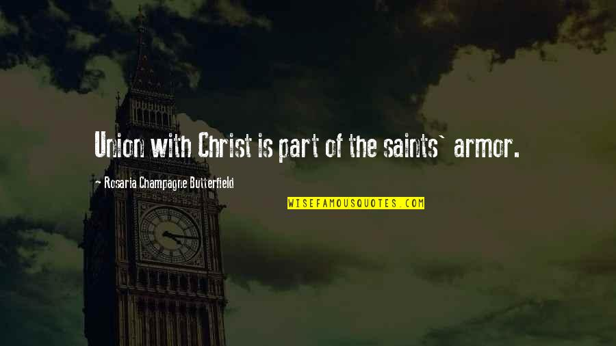 Champagne Quotes By Rosaria Champagne Butterfield: Union with Christ is part of the saints'