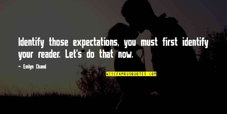 Chand Quotes By Emlyn Chand: Identify those expectations, you must first identify your