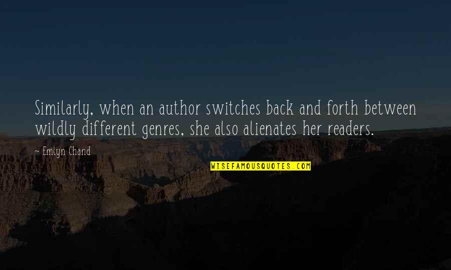 Chand Quotes By Emlyn Chand: Similarly, when an author switches back and forth