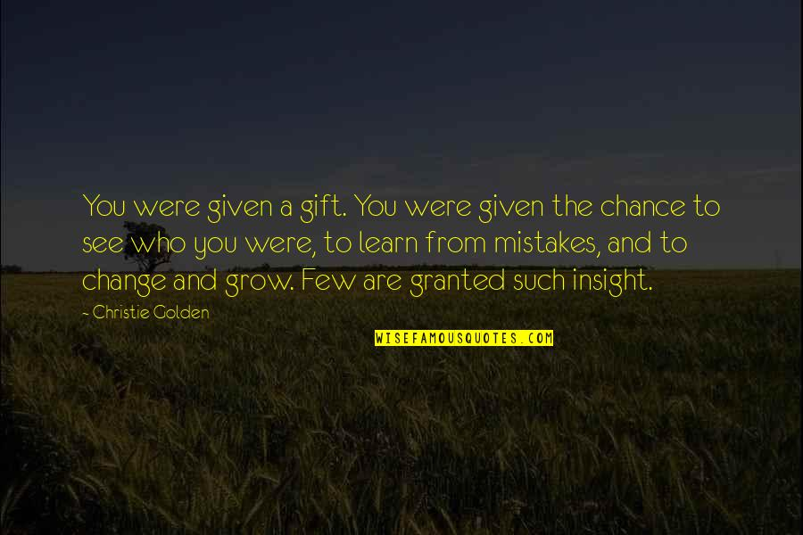 Change And Mistakes Quotes By Christie Golden: You were given a gift. You were given