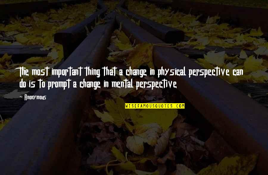 Change Anonymous Quotes By Anonymous: The most important thing that a change in