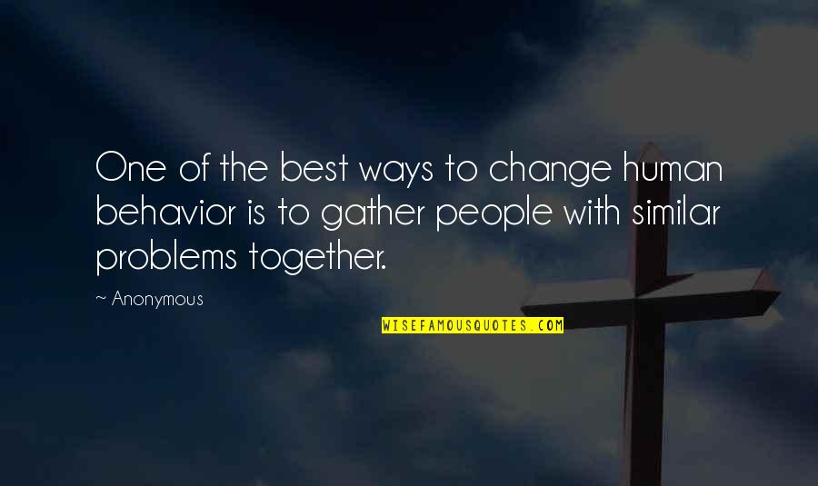 Change Anonymous Quotes By Anonymous: One of the best ways to change human