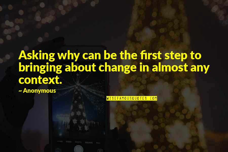 Change Anonymous Quotes By Anonymous: Asking why can be the first step to