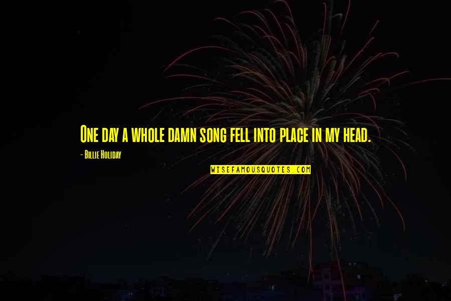 Change Bahasa Quotes By Billie Holiday: One day a whole damn song fell into